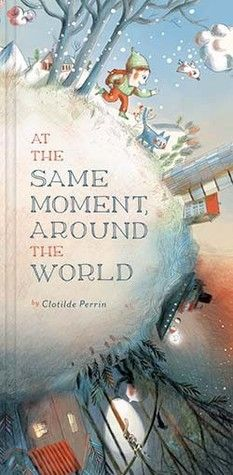 At the Same Moment, Around the World by Clotilde Perrin reviewed by Katie Fitzgerald @ storytimesecrets.blogspot.com
