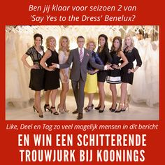 HOT NEWS! 'Say Yes to the Dress' Benelux seizoen 2 Like, Deel, Tag dit bericht en WIN een trouwjurk Binnenkort seizoen 2 van 'Say Yes to the Dress' Benelux vanuit Koonings The Wedding Palace! Ga jij trouwen of weet je iemand die gaat trouwen en ben jij nog op zoek naar dé perfecte jurk? Meld je dan nu aan via http://www.tlc.nl/acties/say-yes-to-the-dress-benelux/ en wie weet helpen Randy Fenoli, Ramona Poels en de stylisten van Koonings The Wedding Palace jou binnenkort!