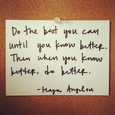Do the best you can...