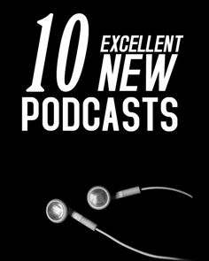 Here are some fantastic podcasts that got started in 2012.