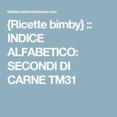{Ricette bimby} :: INDICE ALFABETICO: SECONDI DI CARNE TM31
