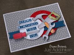 Masculine punny tool birthday card using Stampin Up Nailed It & Labeler alphabet stamp sets & Carried Away Sale-a-bration dsp. Made for Just Add Ink Team challenge #JAI345. Card by Di Barnes #colourmehappy 2017 Occasions Catalogue 2016-17 annual catalogue Sale-a-bration