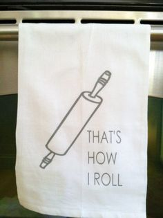 That's How I Roll Gray Kitchen Tea Towel from Stacie Ann Chic Decorative Home…