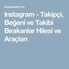 Instagram - Takipçi, Beğeni ve Takibi Bırakanlar Hilesi ve Araçları