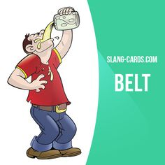 """""""Belt"""" means a swallow or gulp of an alcoholic drink. Example: My boss is acting so strangely. I think he may have taken a couple of belts during lunch. Get our apps for learning English: learzing.com"""