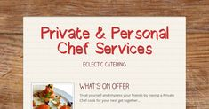 What's On Offer Treat yourself and impress your friends by having a Private Chef cook for your next get together... Have high end...