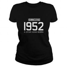 12 1952 December Star Was born T Shirt Hoodie Shirt VNeck Shirt Sweat Shirt Youth Tee for womens and Men