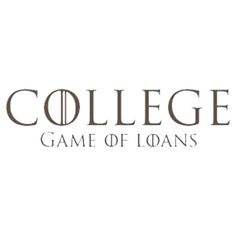 College, Game of Loans (Game of Thrones)  by TOH5