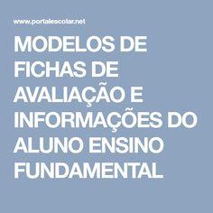 MODELOS DE FICHAS DE AVALIAÇÃO E INFORMAÇÕES DO ALUNO ENSINO FUNDAMENTAL