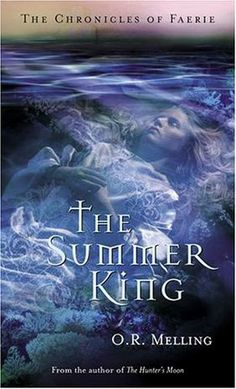 The Summer King--O.R. Melling--the Chronicles of Faerie #2