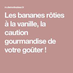 Les bananes rôties à la vanille, la caution gourmandise de votre goûter !