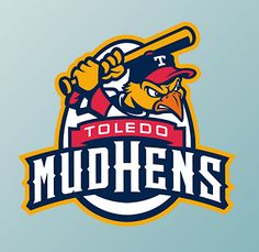Toledo Mudhens- I've never seen a game but love the logo, great use of an egg.