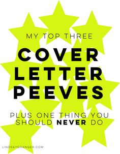 3 Cover Letter Pet Peeves (+ 1 Thing You Should Never Do!)