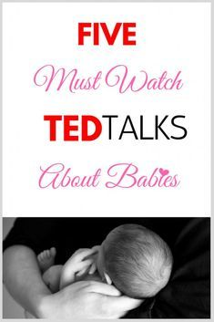 Five must watch TED Talks about Babies for Parents interested in Child Development