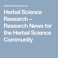 Herbal Science Research – Research News for the Herbal Science Community
