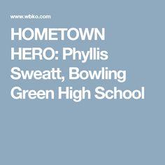 HOMETOWN HERO: Phyllis Sweatt, Bowling Green High School