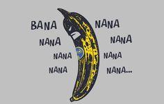 Bana Nana Nana Nana T-Shirt Designed by Wenceslao A Romero