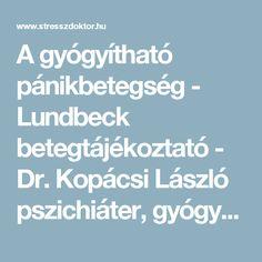 A gyógyítható pánikbetegség - Lundbeck betegtájékoztató -  Dr. Kopácsi László pszichiáter, gyógyszer-leszokás specialista