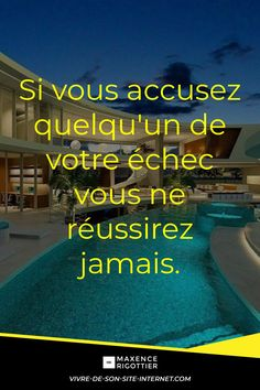 Si vous accusez quelqu'un de votre échec vous ne réussirez jamais. #MaxenceRigottier #citation #millionnaire #riche #luxe #argent #motivation #entreprenariat #richesse #webmarketing #marketing #onlinebusiness #entreprendre #developpementpersonnel #citationdujour #blog #infopreneur #business #online #formation #ambition #revenupassif #investissement #bourse #finance #profit #million #internet #businessinternet #gagner #infopreneur #infoprenariat #clubprivebusiness