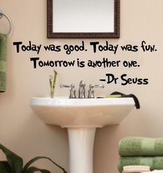 Today was good. Today was fun. Tomorrow is another one Dr Seuss Quote Vinyl Wall Decal Sticker Art on Etsy, $12.00