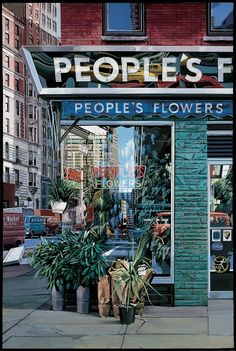 People's Flowers - Richard Estes.  Hyper realism artist.