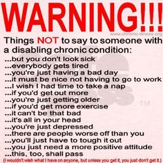 You shouldn't say this to anyone with ANY form of chronic condition...period!
