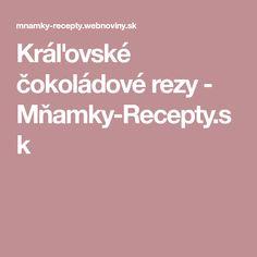 Kráľovské čokoládové rezy - Mňamky-Recepty.sk