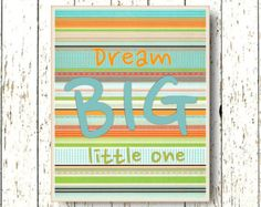 Dream Big Little One orange blue green stripes nursery art - Kids wall art - Boys girls room decor - children's art animal - baby nursery