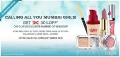 Get 30% off on the Exclusive range of Makeup at L'oreal Paris Make Up Studio, Palladium, Lower Parel till 30 September 2012 | Deals, Sales, Offers, Discounts in Mumbai | MallsMarket