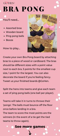 Hilarious hen party games ideas for your bachelorette party. Get the girls together for this funny bra pong game. Print and download the hen party games for free! Find loads more games and activities at gohen.com. #henpartygames #bachelorettegames #drinkinggames #brapong