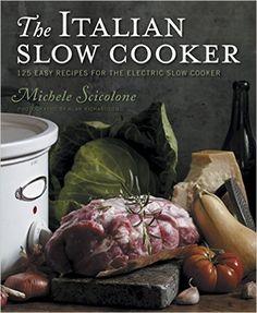 The Italian Slow Cooker: Michele Scicolone: 8601400238967: Amazon.com: Books