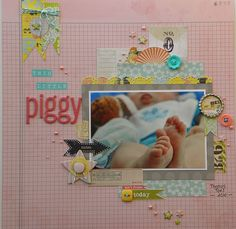 I love baby feet!  cute idea for a scrapbook page.  Love the layering of elements.