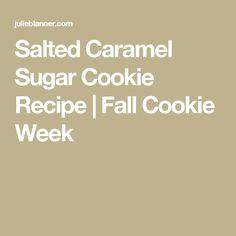 Salted Caramel Sugar Cookie Recipe | Fall Cookie Week