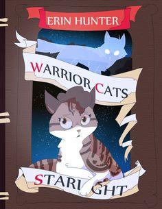 Starlight Cover by Nifty-senpai on DeviantArt Nifty Senpai, The Best Series Ever, I Still Love Him, Nine Lives, Warrior Cats, Pretty Art, Cat Art, My Best Friend, Cute Cats