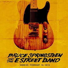 live.brucespringsteen.net - Download Bruce Springsteen & The E Street Band February 16, 2016, BB&T Center, Sunrise, FL MP3 and FLAC