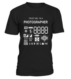 #  Photography photographer T shirts  Amp  Shirts  Trust Me .  HOW TO ORDER:1. Select the style and color you want: 2. Click Reserve it now3. Select size and quantity4. Enter shipping and billing information5. Done! Simple as that!TIPS: Buy 2 or more to save shipping cost!This is printable if you purchase only one piece. so dont worry, you will get yours.Guaranteed safe and secure checkout via:Paypal | VISA | MASTERCARD