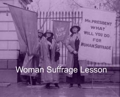 Educational resources for teachers about the Suffrage Movement and women's  rights. There are quotes, videos, and lesson plans.