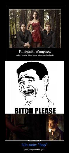 Pamiętniki Wampirów - cytaty, memy, ciekawostki, fakty, mity i podejr… #fantazja # Fantazja # amreading # books # wattpad Vampire Diaries The Originals, Delena, Fun, Hilarious