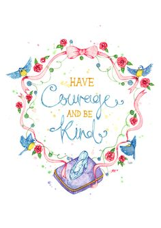 "watercolorsforlandlubbers: Cinderella ""Have Courage Be Kind"" Quote / 8 x 10 Original Watercolour Painting Disney Love, Disney Magic, Disney Art, Disney Pixar, Disney Dream, Disney Stuff, Watercolor Disney, Watercolor Quote, Watercolour Painting"