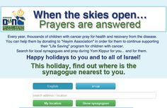 """our latest charity campaign...  The """"Hope Locator"""" - for """"Life""""   (for kids with Cancer) Association.    """"Find your nearest synagogue and pray for yourself and for kids who suffer from cancer"""".     http://shofar.hayim.org.il/?hl=en"""