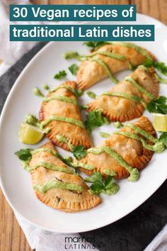 Click here for 30 vegan versions of traditional Latin recipes we all love. #veganlatinorecipes #veganrecipes #latinfood