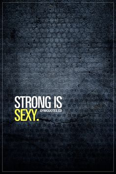 """Strong is sexy."" Strong is indeed sexy. So.. Keep lifting.. And stay sexy! ;) - www.gymquotes.co #strongissexy #gymquotes #bestrong #fitnessmotivation #gymmotivation #stronger"