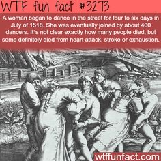 Dancing plague that killed people  -  WTF fun facts