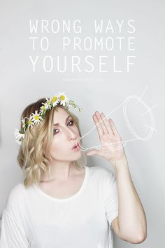 5 Wrong Ways To Promote Yourself