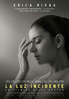 LA LUZ INCIDENTE ( Argentina; 2015) Direccion y Guión: Ariel Rotter. Intérpretes: Érica Rivas;  Susana Pampín; Marcelo Subiotto. #CineArgentino