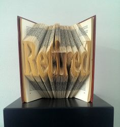 RETIRED - Folded Book Art - Hand crafted - Home decoration - Original gift - Retirement gift - Office - Boss - Coworker - Book sculpture