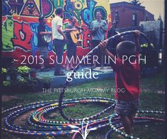 Family Guide to #Summer Activities in #Pittsburgh via the Pittsburgh Mommy Blog