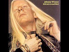 Johnny Winter Still Alive & Well Full Album - YouTube