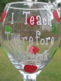 Teacher Wine Glass - Personalized - I Teach Therefore I Drink