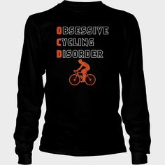 Cycling Obsessive Cycling Disorder, Order HERE ==> https://www.sunfrog.com/LifeStyle/122231070-645251484.html?6789, Please tag & share with your friends who would love it , #superbowl #christmasgifts #birthdaygifts
